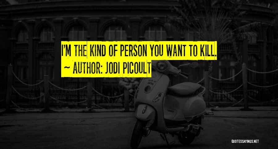Want To Kill Quotes By Jodi Picoult