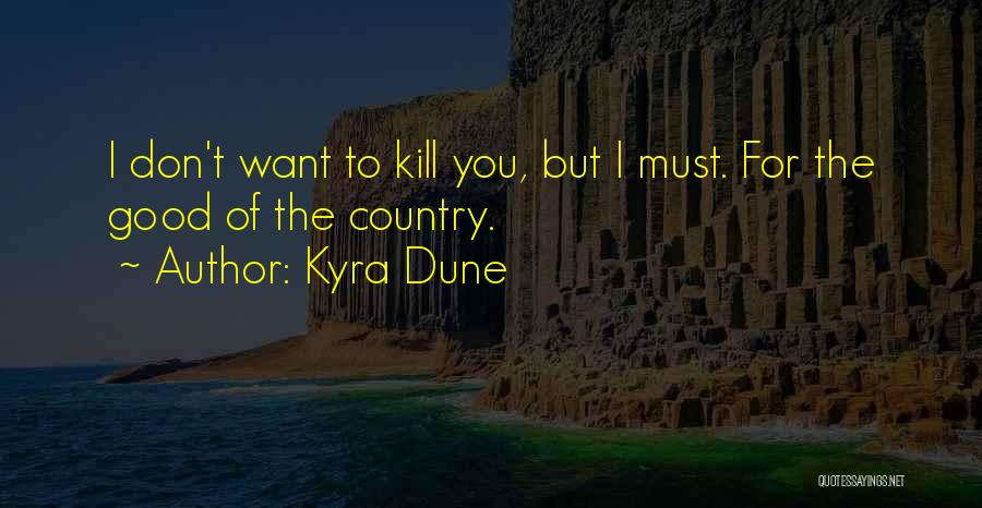 Want To Kill Quotes By Kyra Dune