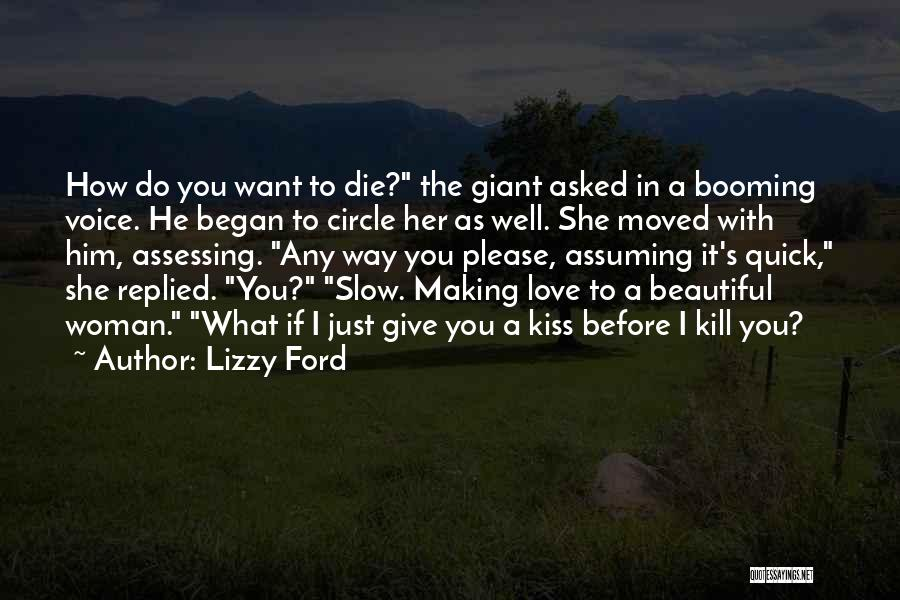 Want To Kill Quotes By Lizzy Ford