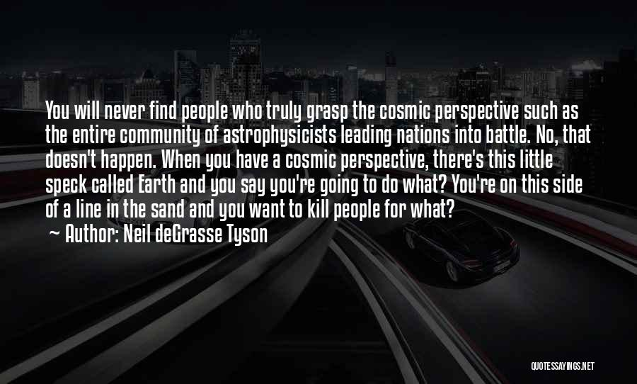 Want To Kill Quotes By Neil DeGrasse Tyson