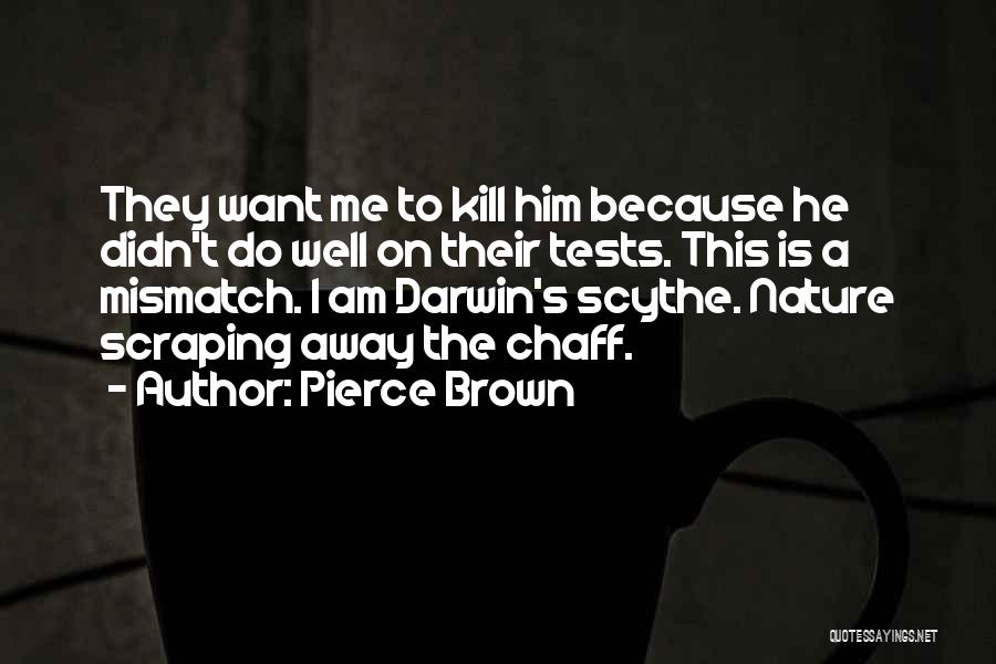 Want To Kill Quotes By Pierce Brown