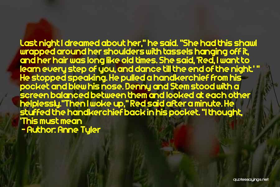 Want To See Her Quotes By Anne Tyler