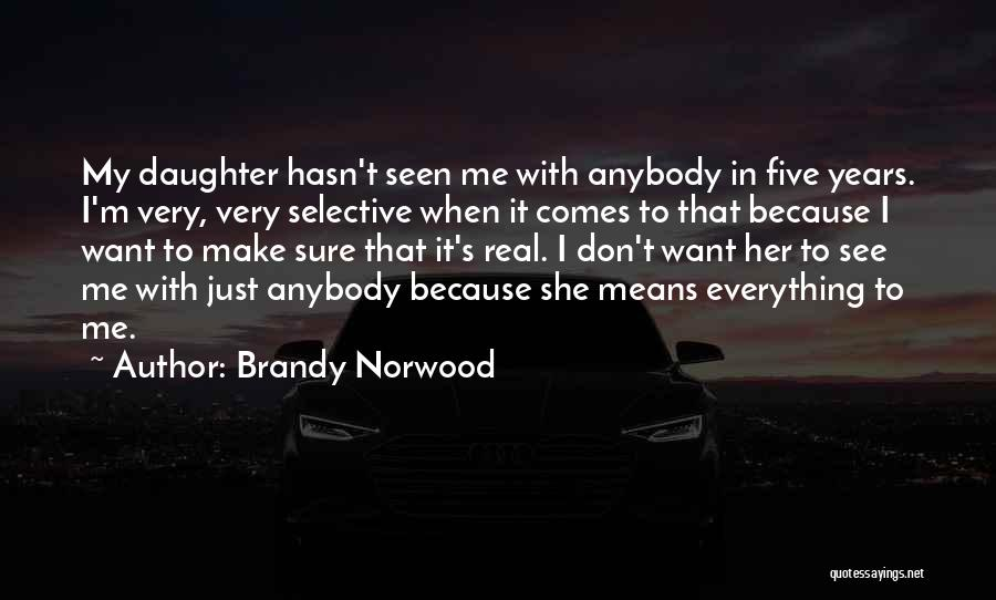 Want To See Her Quotes By Brandy Norwood