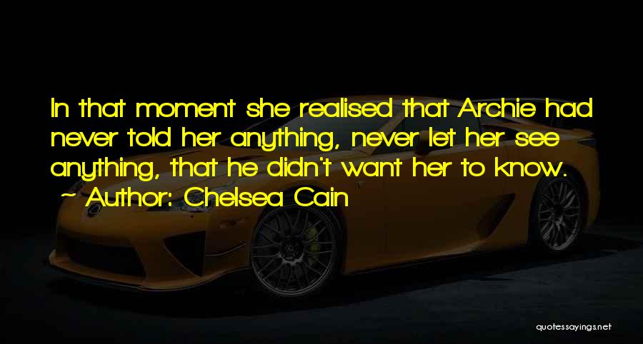 Want To See Her Quotes By Chelsea Cain