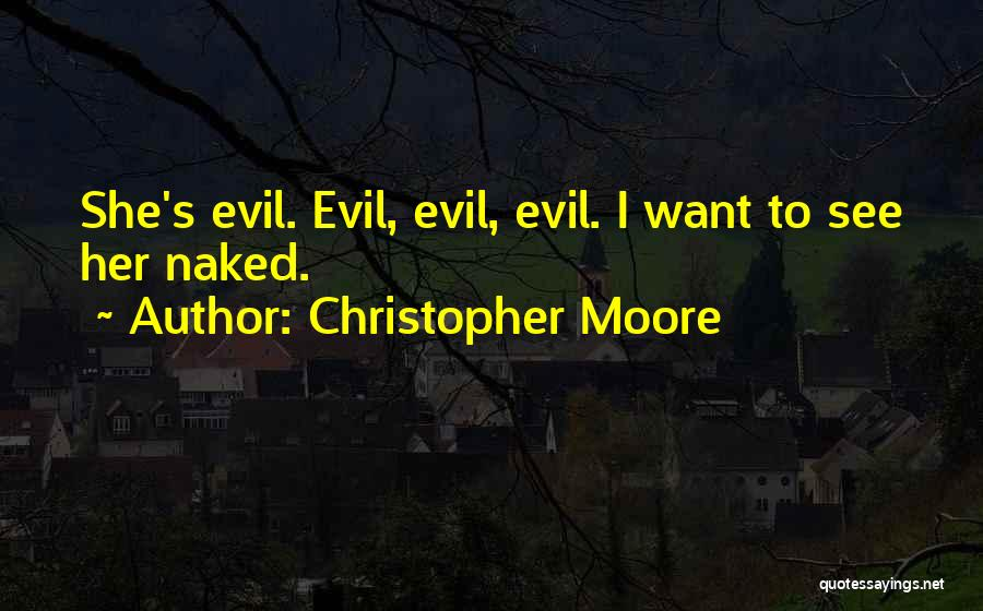 Want To See Her Quotes By Christopher Moore