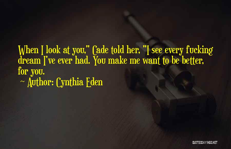 Want To See Her Quotes By Cynthia Eden