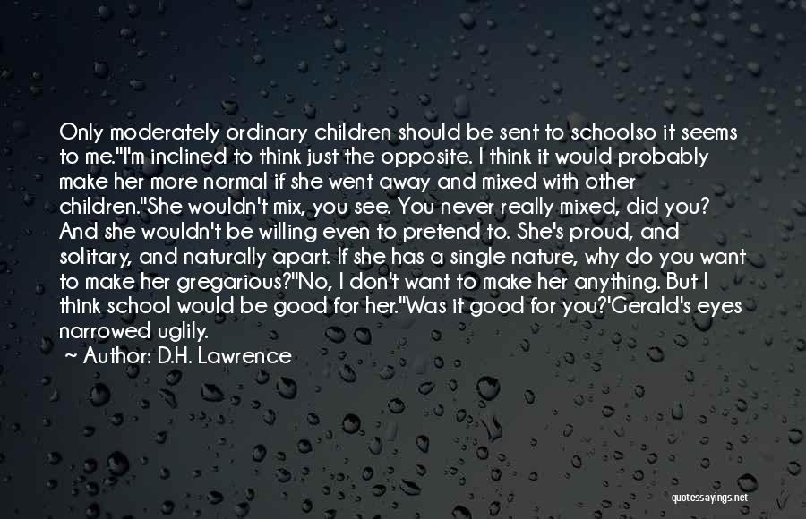 Want To See Her Quotes By D.H. Lawrence