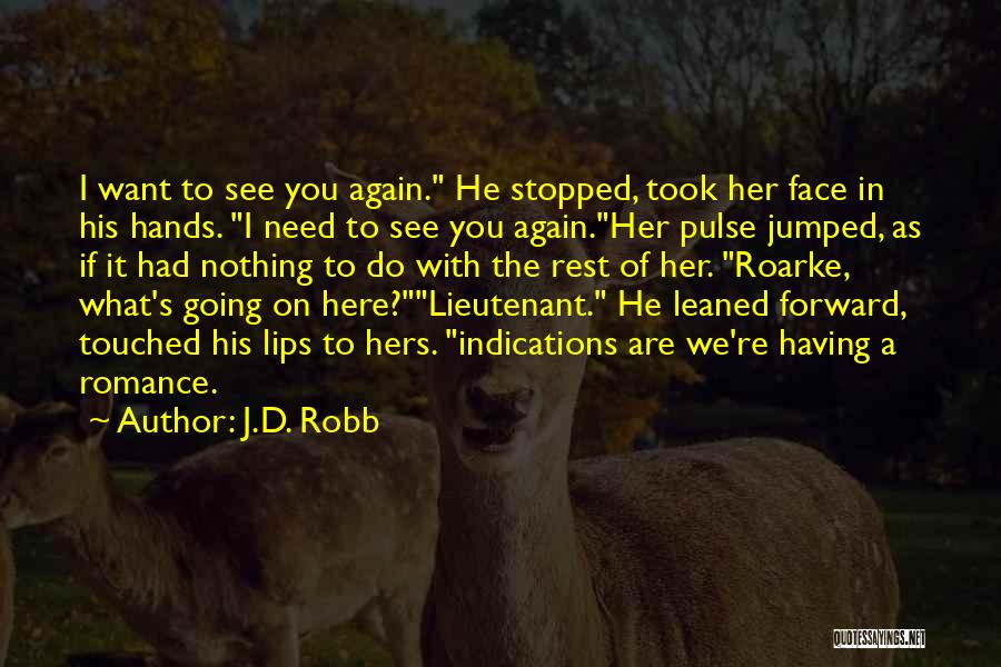 Want To See Her Quotes By J.D. Robb