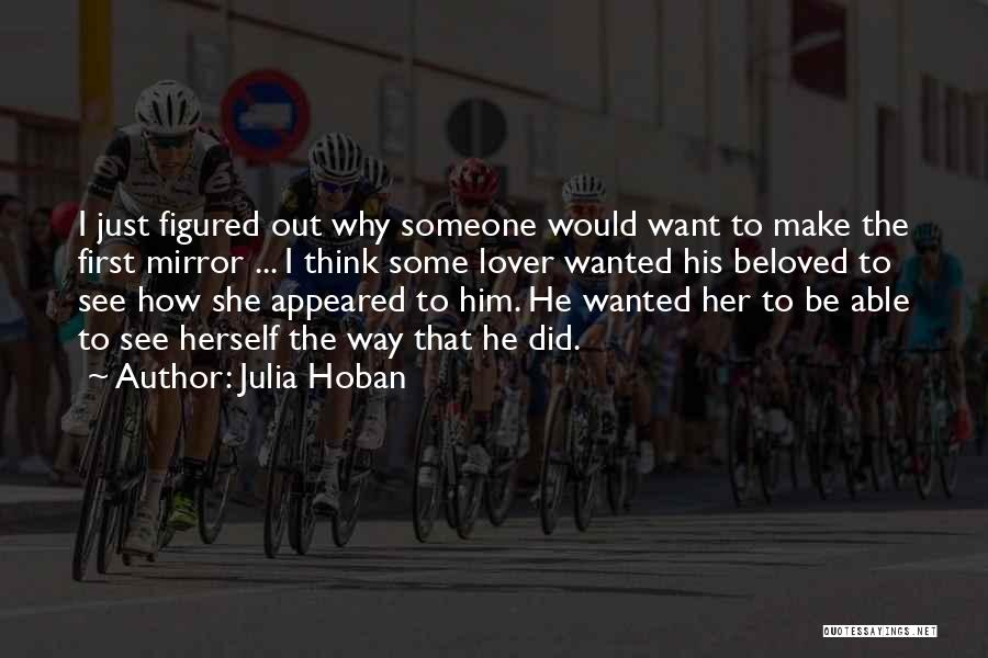 Want To See Her Quotes By Julia Hoban
