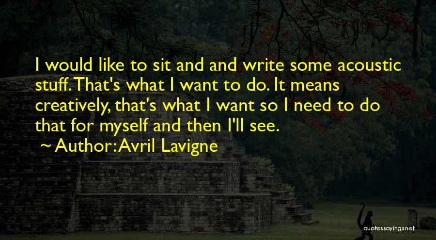 Want To See Quotes By Avril Lavigne