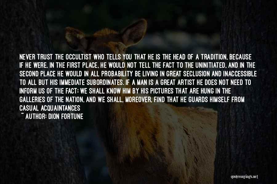 Want To See Quotes By Dion Fortune