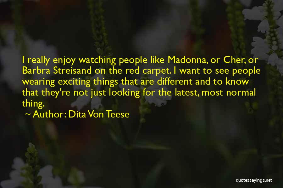 Want To See Quotes By Dita Von Teese