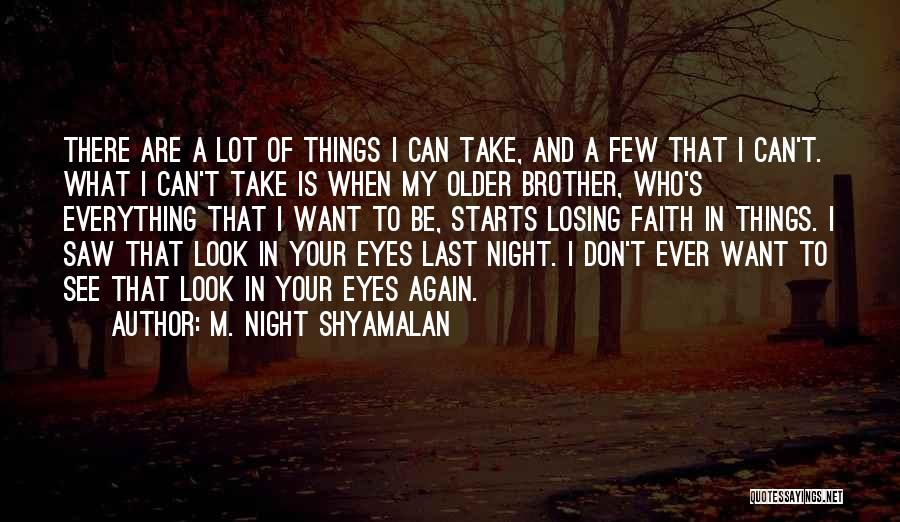 Want To See Quotes By M. Night Shyamalan