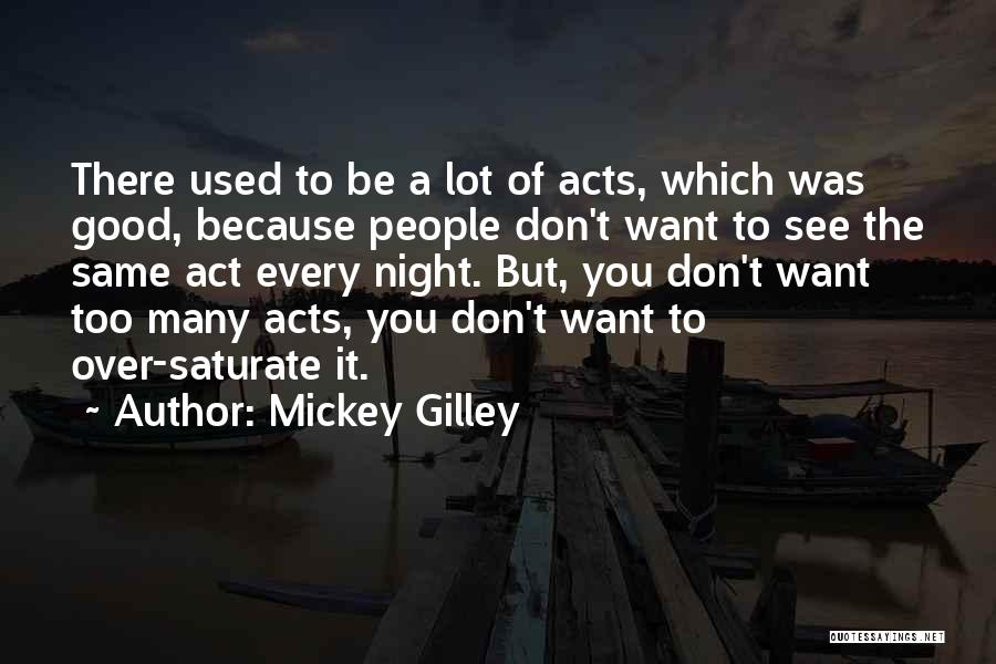 Want To See Quotes By Mickey Gilley