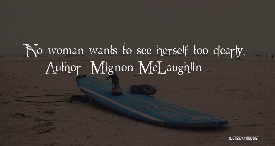 Want To See Quotes By Mignon McLaughlin