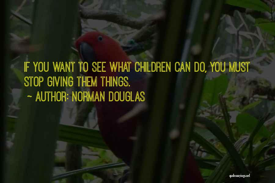 Want To See Quotes By Norman Douglas