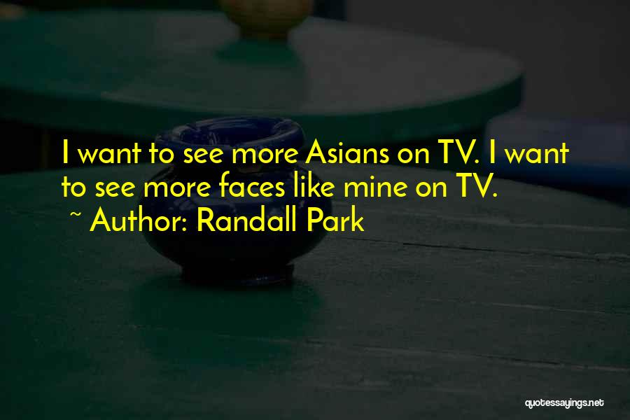 Want To See Quotes By Randall Park