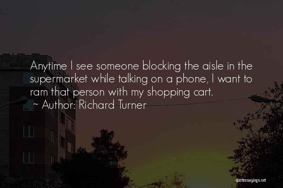 Want To See Quotes By Richard Turner
