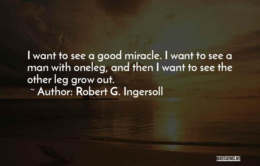 Want To See Quotes By Robert G. Ingersoll