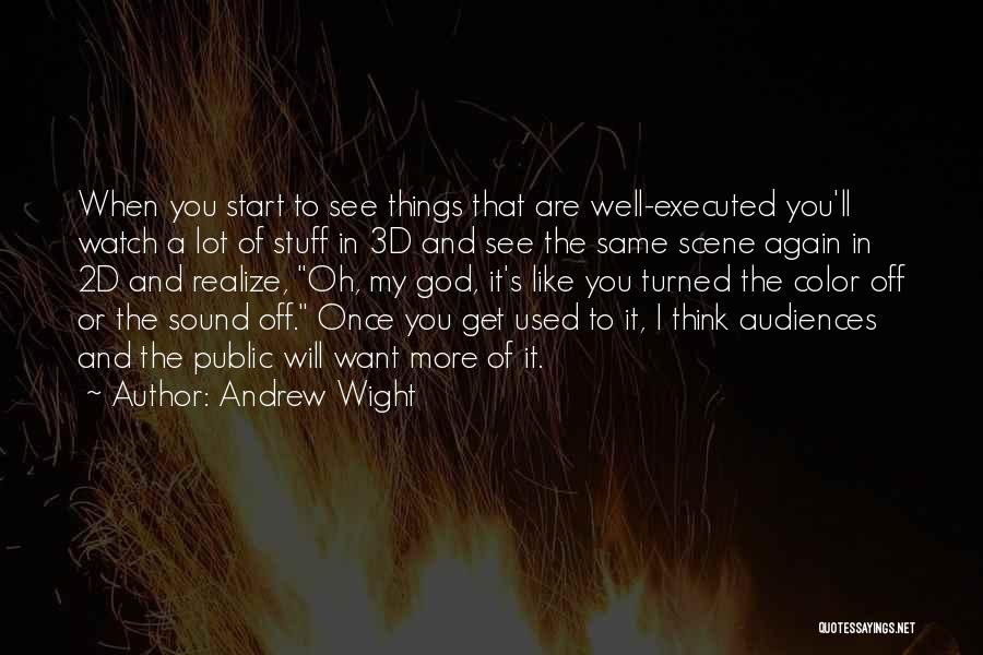Want To See You Again Quotes By Andrew Wight
