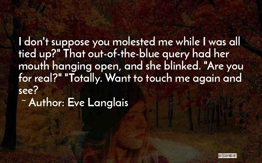 Want To See You Again Quotes By Eve Langlais