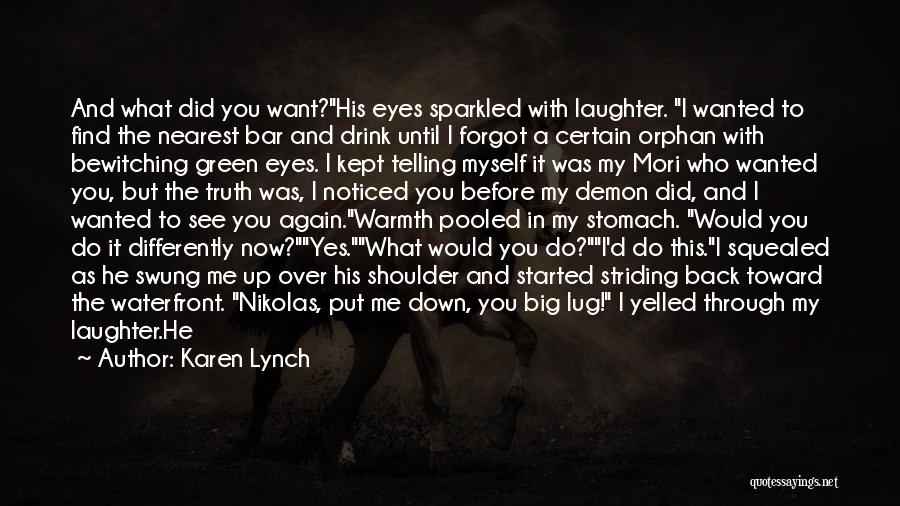Want To See You Again Quotes By Karen Lynch
