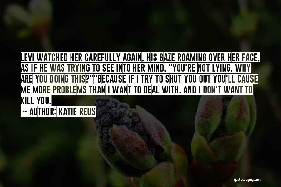 Want To See You Again Quotes By Katie Reus