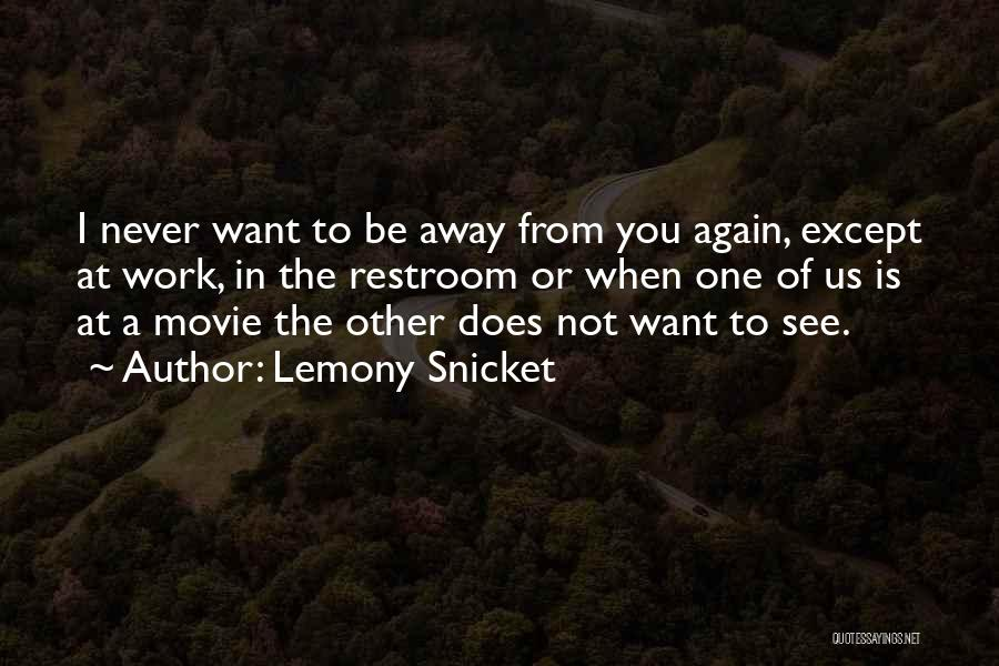 Want To See You Again Quotes By Lemony Snicket