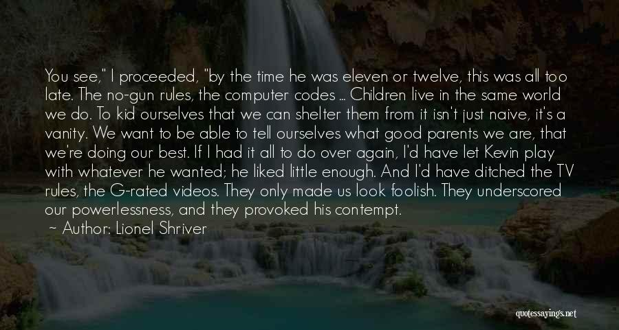 Want To See You Again Quotes By Lionel Shriver