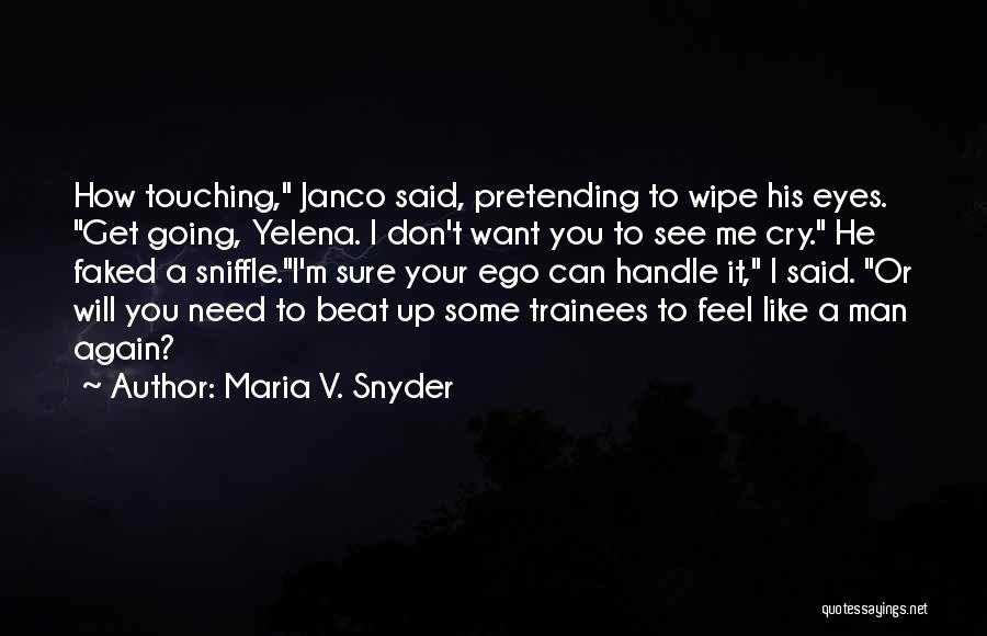 Want To See You Again Quotes By Maria V. Snyder