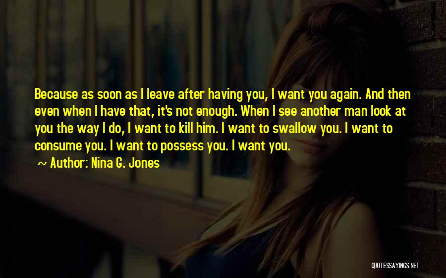 Want To See You Again Quotes By Nina G. Jones