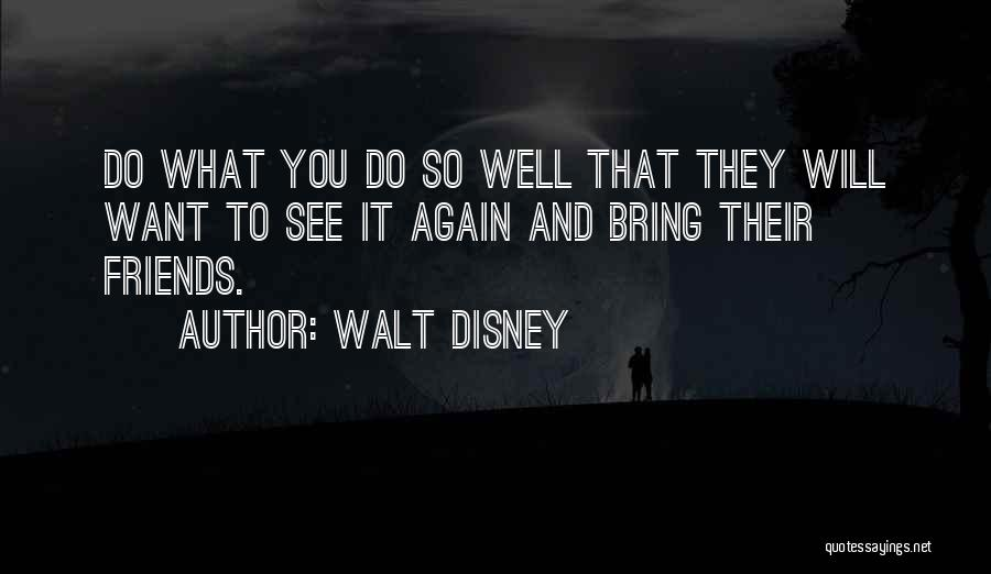 Want To See You Again Quotes By Walt Disney