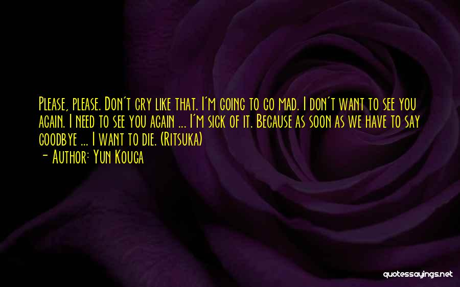 Want To See You Again Quotes By Yun Kouga