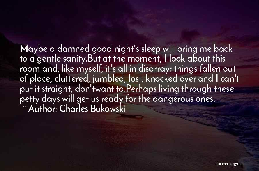 Want To Sleep But Can't Quotes By Charles Bukowski