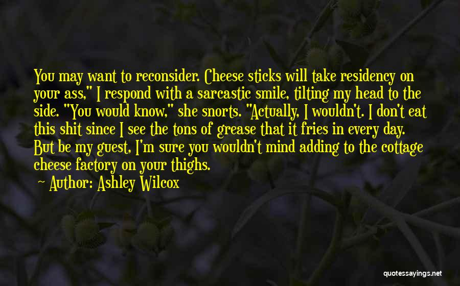 Want To Smile Quotes By Ashley Wilcox