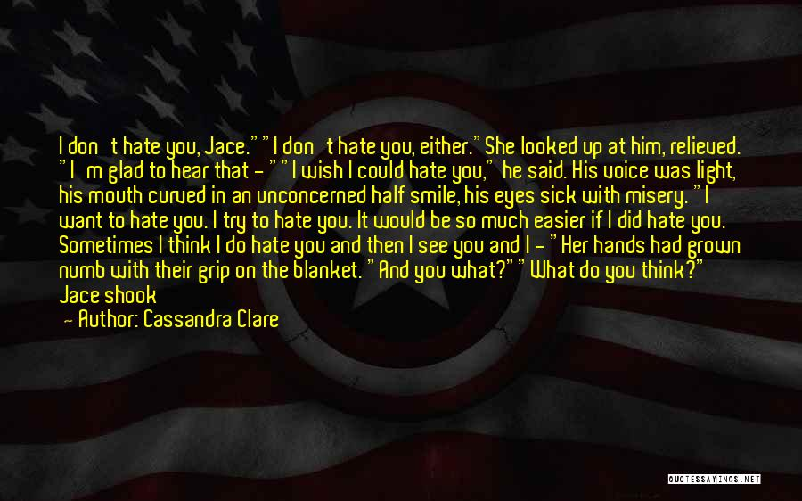 Want To Smile Quotes By Cassandra Clare