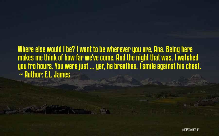 Want To Smile Quotes By E.L. James