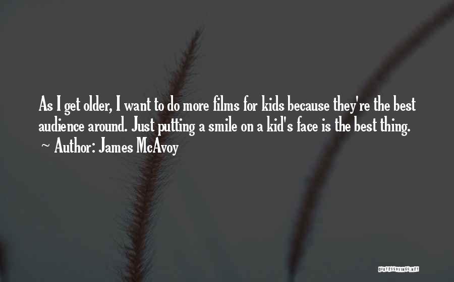 Want To Smile Quotes By James McAvoy