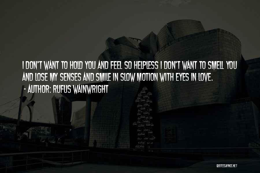 Want To Smile Quotes By Rufus Wainwright