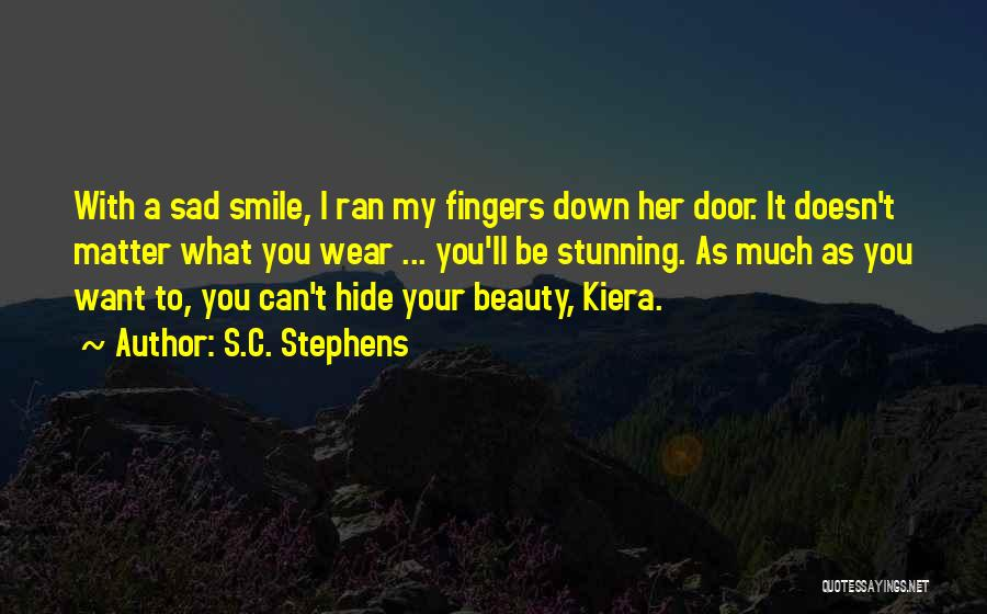 Want To Smile Quotes By S.C. Stephens