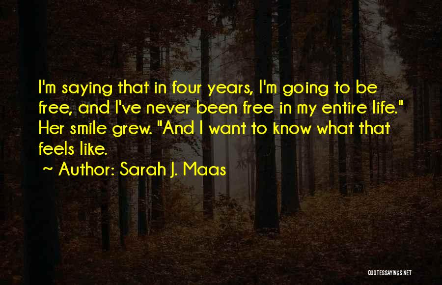 Want To Smile Quotes By Sarah J. Maas
