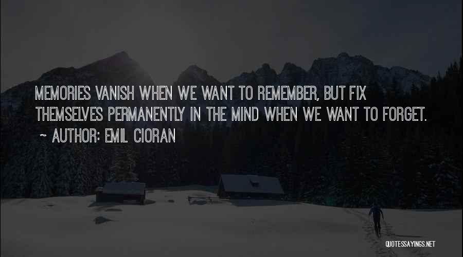 Want Vanish Quotes By Emil Cioran