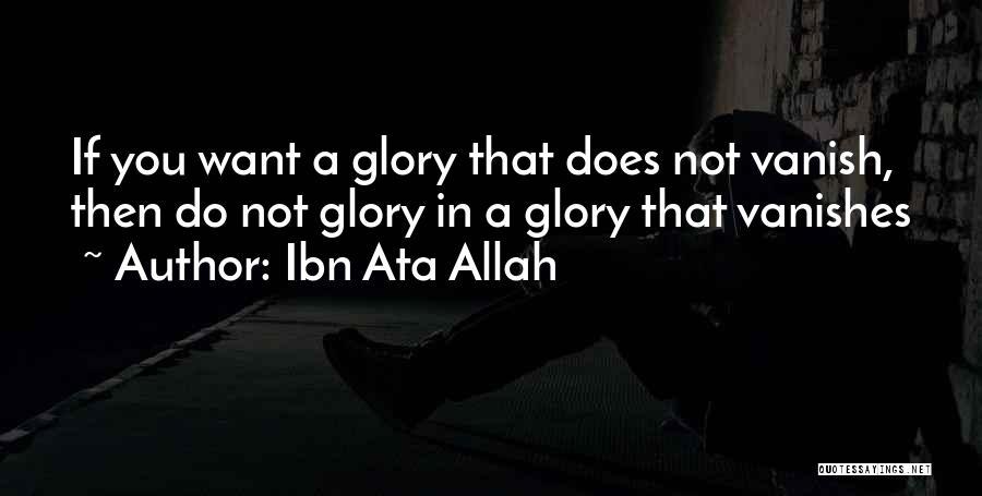 Want Vanish Quotes By Ibn Ata Allah