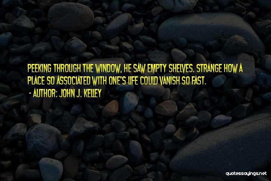 Want Vanish Quotes By John J. Kelley