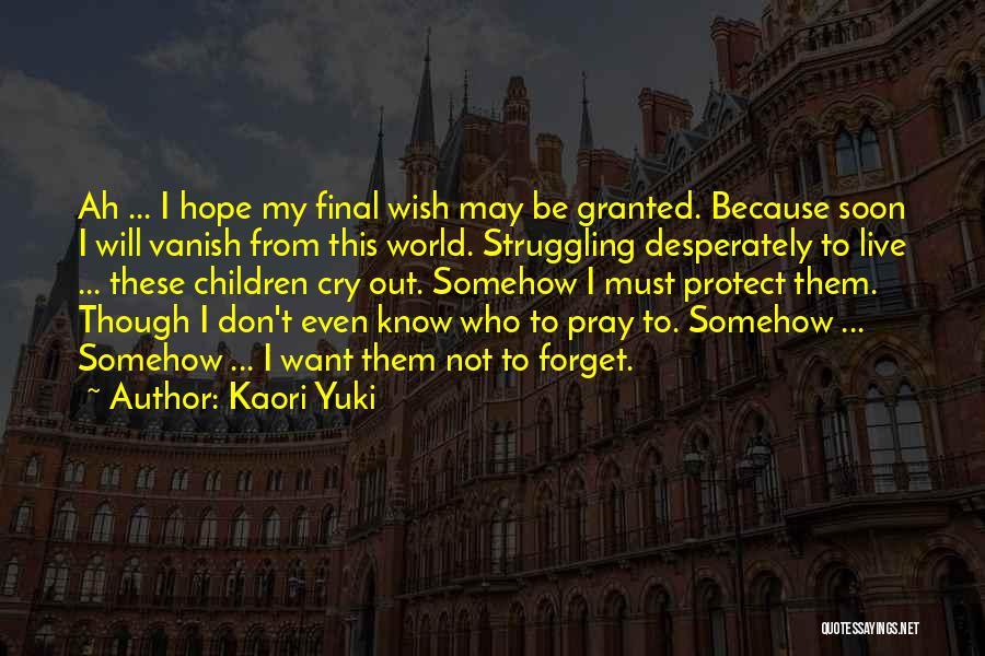 Want Vanish Quotes By Kaori Yuki