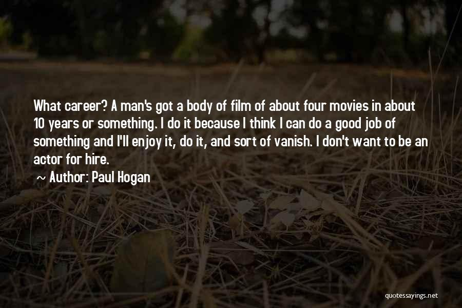 Want Vanish Quotes By Paul Hogan