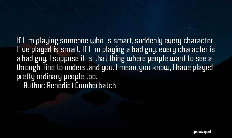 Want You Bad Quotes By Benedict Cumberbatch