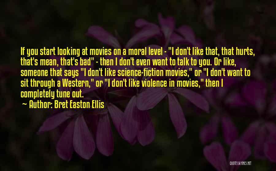 Want You Bad Quotes By Bret Easton Ellis