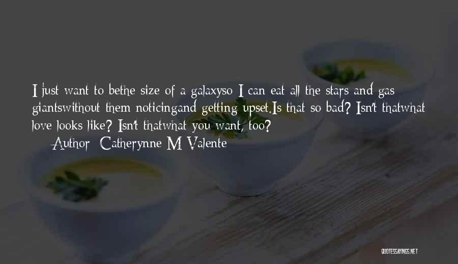 Want You Bad Quotes By Catherynne M Valente