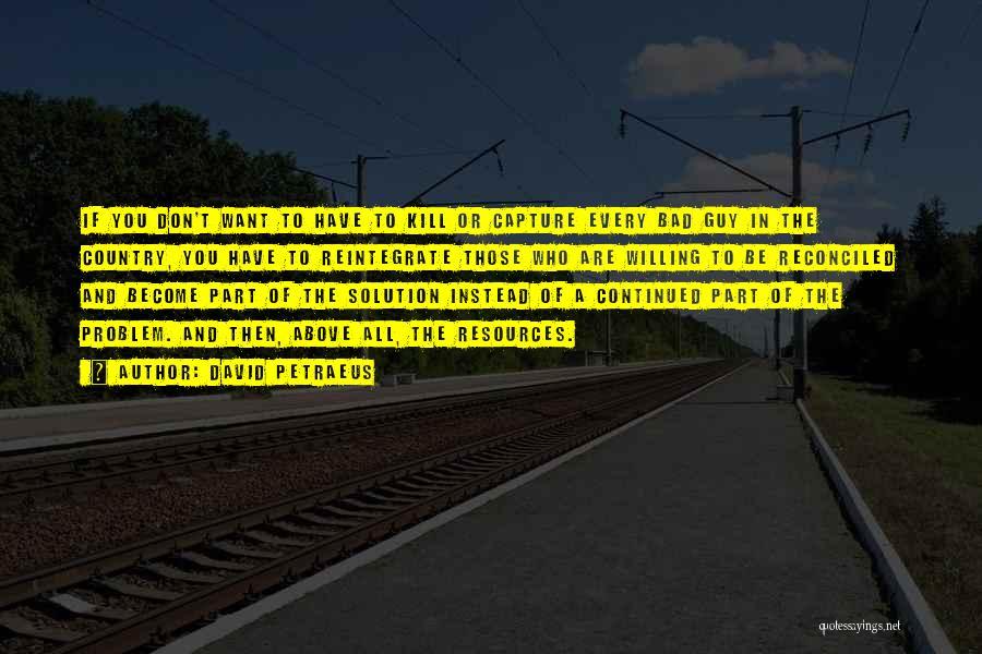 Want You Bad Quotes By David Petraeus